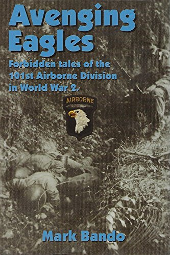 9780977911707: Avenging Eagles: Forbidden Tales of the 101st Airborne Division in World War 2