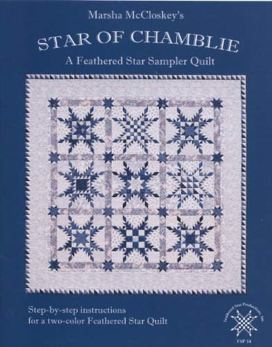 Star of Chamblie: A Feathered Star Sampler Quilt (0977914046) by Marsha McCloskey