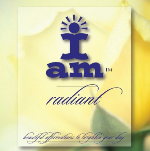 I AM radiant - beautiful affirmations to: Mary Ann Leslie,