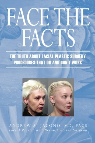 9780977917112: Face The Facts: The Truth About Facial Plastic Surgery Procedures That Do and Don't Work