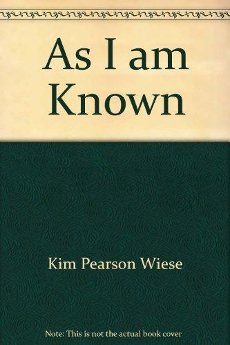 As I am Known: Kim Pearson Wiese