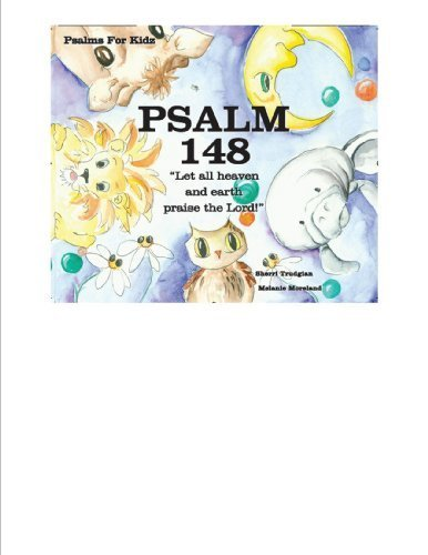 "Psalm 148 ""Let all heaven and earth praise the Lord!"" (Psalms for Kidz): Sherri Trudgian"
