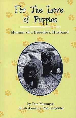 9780977922703: For the Love of Puppies: Memoirs of a Breeder's Husband