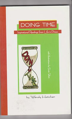 Doing Time: Inspirational Readings From Life in Prison: Wendy Hatcher