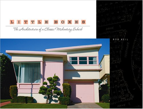 9780977923649: Little Boxes: The Architecture Of A Classic Midcentury Suburb