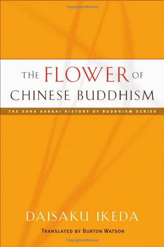 The Flower of Chinese Buddhism (The Soka Gakkai History of Buddhism): Ikeda, Daisaku