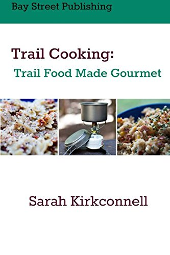 9780977924936: Trail Cooking: Trail Food Made Gourmet