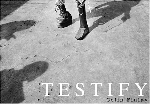 Testify (Bearing Witness Picture Book Series, Volume 1): Finlay, Colin