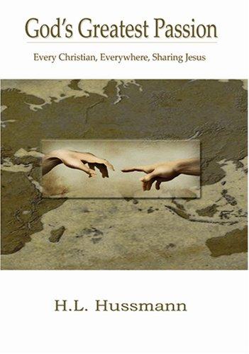 God's Greatest Passion: Hussmann, H.L.