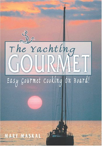 The Yachting Gourmet: Mary Maskal