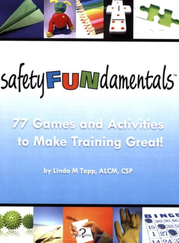 SafetyFUNdamentals: 77 Games and Activities to Make Training Great!: Linda M. Tapp