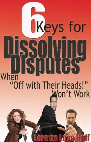 9780977938117: 6 Keys for Dissolving Disputes