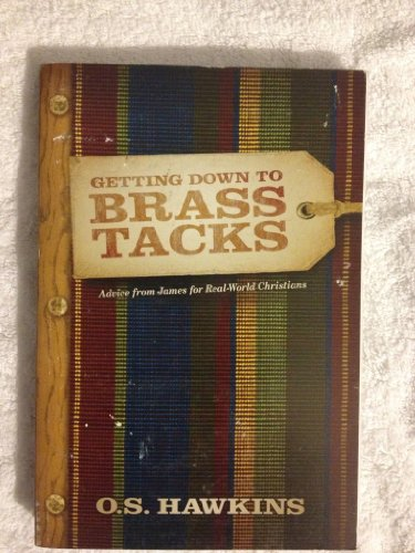Getting Down to Brass Tacks (Paperback Book): O.S. Hawkins