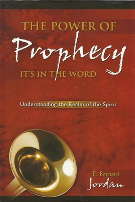 The Power of Prophecy: E. Bernard Jordan