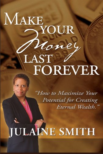9780977948000: Make Your Money Last Forever: How to Maximize Your Potential for Creating Eternal Wealth