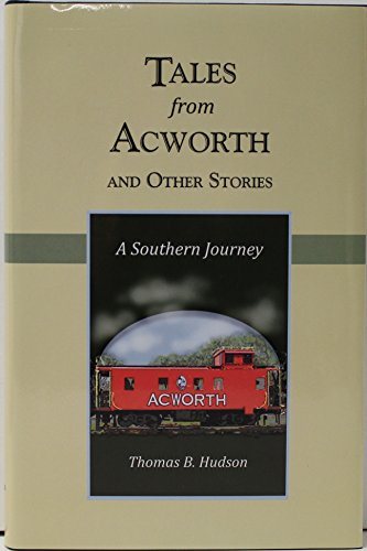 9780977950157: Tales From Acworth and Other Stories, A Southern Journey