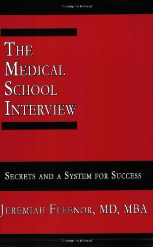 9780977955909: The Medical School Interview: Secrets and a System for Success