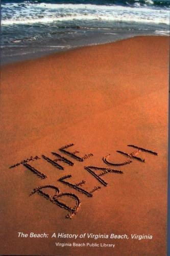 9780977957002: The Beach: A History of Virginia Beach, Virginia