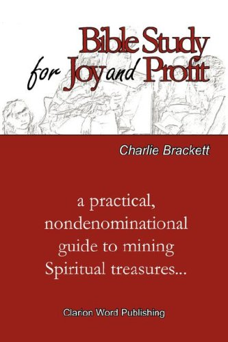 Bible Study for Joy and Profit: Charlie Brackett