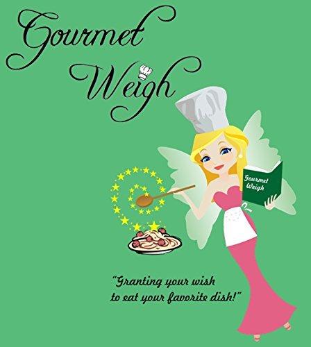 9780977958276: Gourmet Weigh