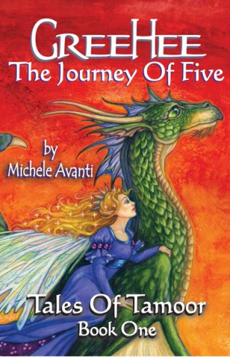 GreeHee The Journey of Five - Tales of Tamoor Book One: Michele Avanti