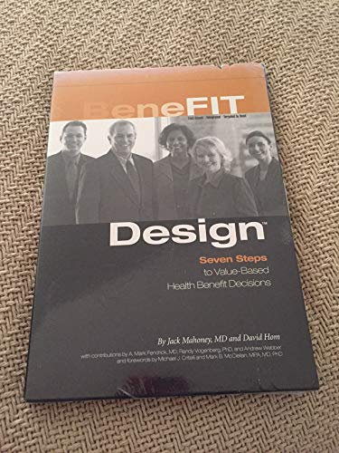 BeneFIT Design: Seven Steps to Value-Based Health Benefit Decisions: Jack Mahoney