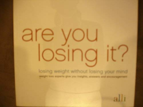 9780977960422: Are You Losing it Losing Weight Without Losing Your Mind