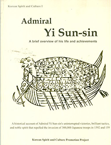 9780977961313: Admiral Yi Sun-sin: a Brief Overview of His Life and Achievements