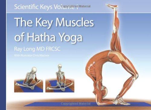 The Key Muscles of Hatha Yoga (Scientific Keys): Ray Long