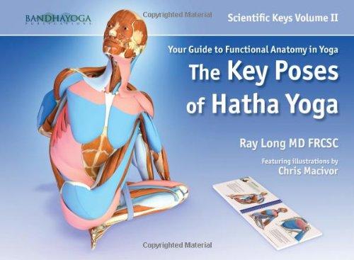 Scientific Keys Vol. II: The Key Poses of Hatha Yoga: Ray Long