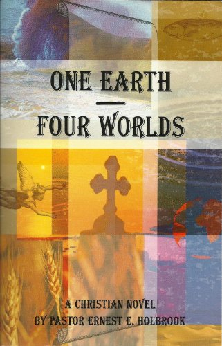 One Earth - Four Worlds: Earnest Holebrook