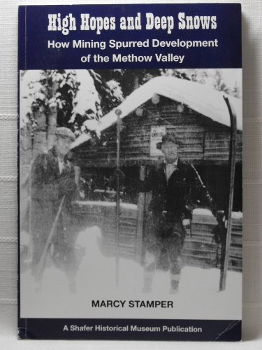 High Hopes and Deep Snows: How Mining Spurred Development of the Methow Valley