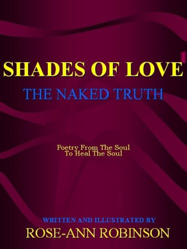 Shades Of Love - The Naked Truth: Rose-Ann Robinson
