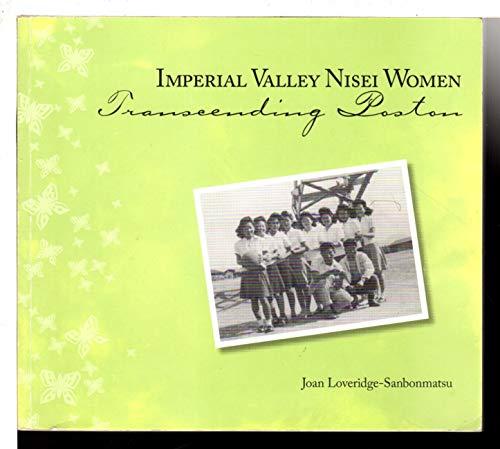 Imperial Valley Nisei Women: Transcending Poston: Loveridge-Sanbonmatsu, Joan