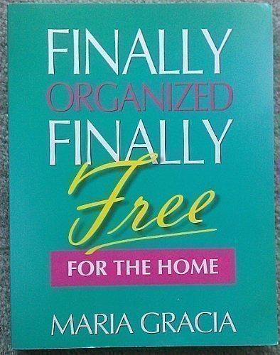 9780977977710: Finally Organized, Finally Free: For the Home