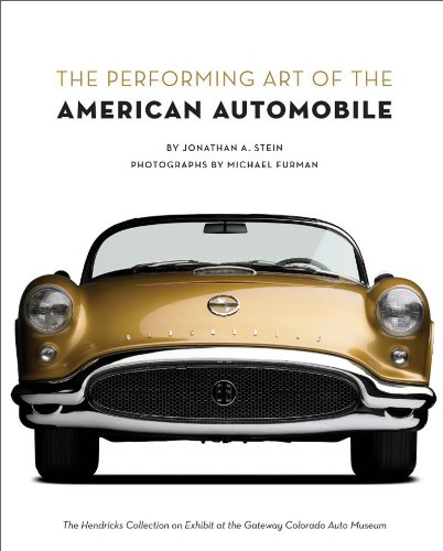 9780977980901: The Performing Art of the American Automobile: The Hendricks Collection on Exhibit at the Gateway Colorado Auto Museum