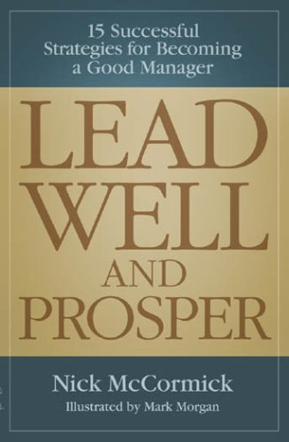 9780977981335: Lead Well and Prosper: 15 Successful Strategies for Becoming a Good Manager