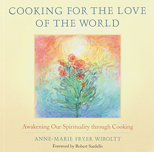 9780977982554: Cooking for the Love of the World: Awakening Our Spirituality through Cooking