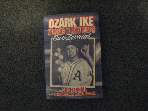 OZARK IKE Memories of Fence Buster Gus Zernial [Hardcover] by Gus Zernial, Ro.: Gus Zernial, Ronnie...