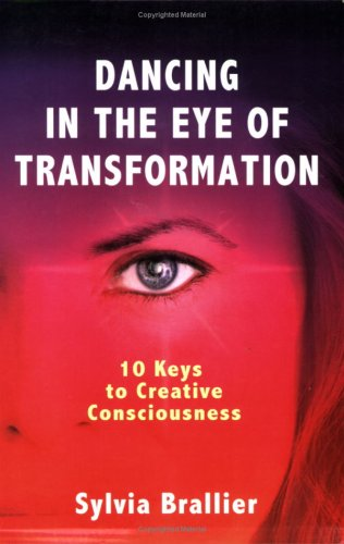9780977984305: Dancing in the Eye of Transformation, 10 Keys to Creative Consciousness
