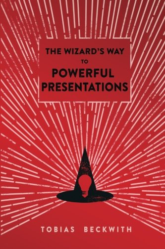 9780977984367: The Wizard's Way to Powerful Presentations