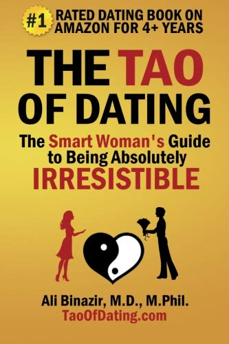 9780977984572: The Tao of Dating: The Smart Woman's Guide to Being Absolutely Irresistible