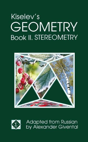 Kiselev's Geometry / Book II. Stereometry: A. P. Kiselev; Editor-Adapted from Russian by ...