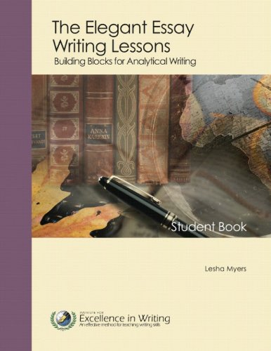9780977986019: Elegant Essay Writing Lessons : Building Blocks for Analytical Writing