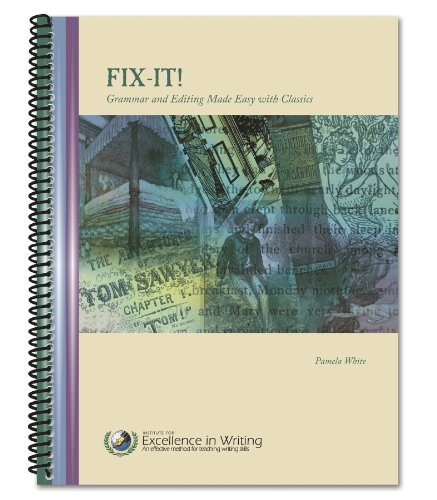 Fix-It! : Grammar and Editing Made Easy with Classics: Pamela White