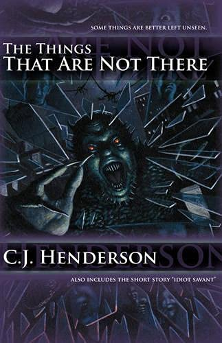 The Things That Are Not There (Teddy London series): Henderson, C.J.