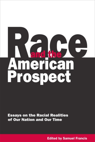 Race and the American Prospect : Essays: Samuel Francis (ed.)