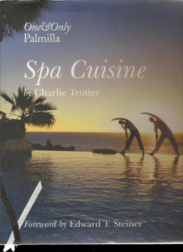 Spa Cuisine : One & Only Palmilla: Trotter, Charlie and Sari Zernich {Recipes By}