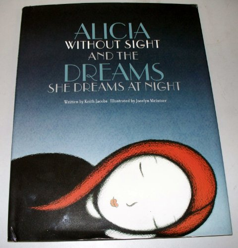9780977990207: Alicia Without Sight and the Dreams She Dreams At Night