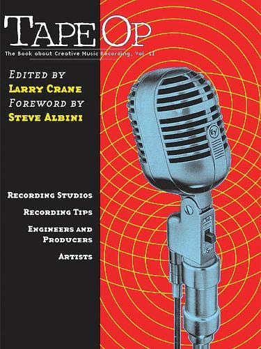 9780977990306: Tape Op: The Book About Creative Music Recording, Vol. 2